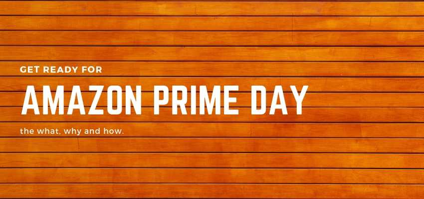 Amazon Prime Day – What, Why and How