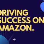 Driving Success on Amazon