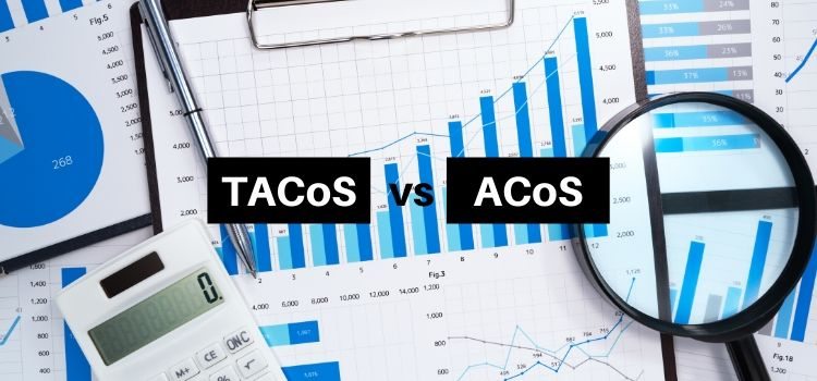 Amazon Advertising Metrics : TACoS vs ACoS