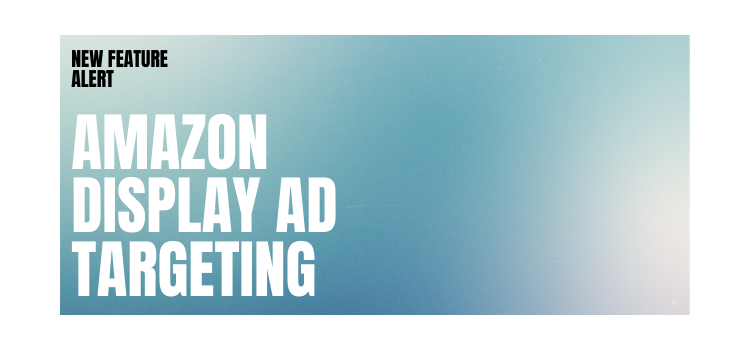 Amazon Display Ad Targeting