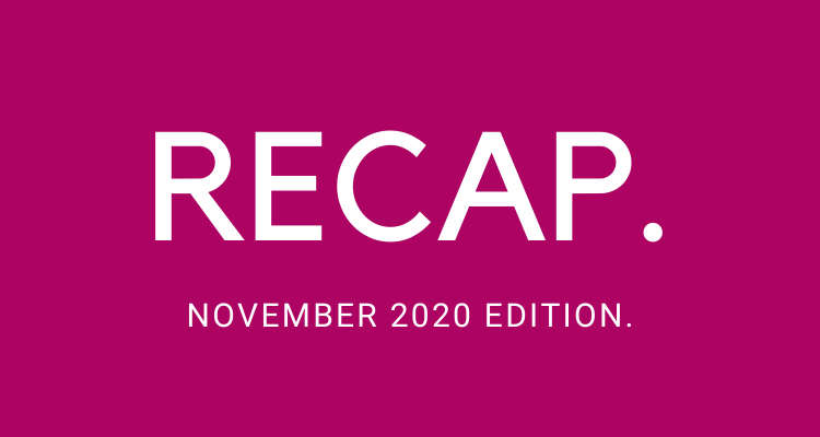 The Recap – November Edition