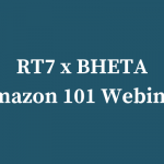RT7 x BHETA – Amazon 101 Webinar