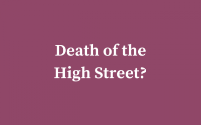 The Death of the High Street. Does the Future Look Bright?