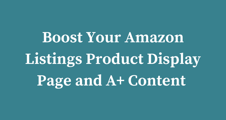 Amazon Listings: How To Boost Your Product Detail Page